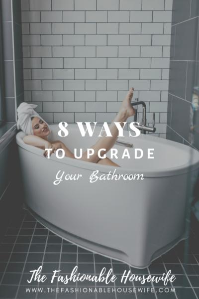 8 Ways to Upgrade Your Bathroom