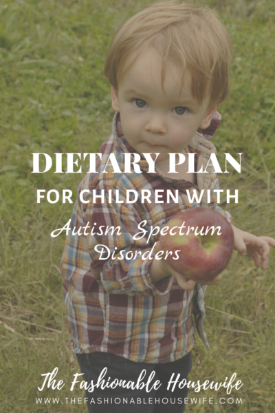 Dietary Plan for Children with Autism Spectrum Disorders