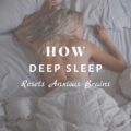 How Deep Sleep Resets Anxious Brains