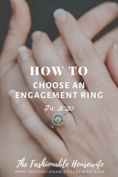 How To Choose An Engagement Ring in 2020
