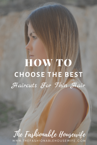 How To Choose The Best Haircuts For Thin Hair