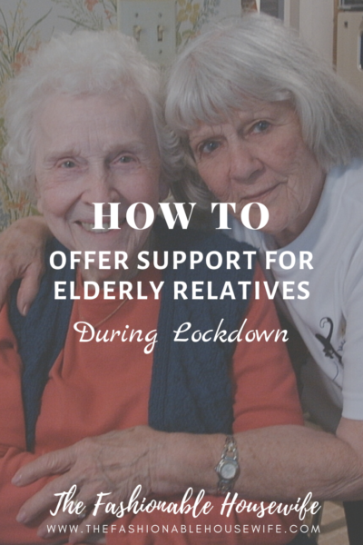 How To Offer Support For Elderly Relatives During Lockdown