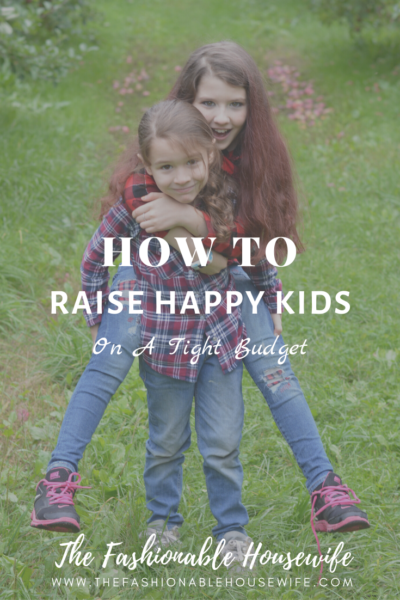 How To Raise Happy Kids on a Tight Budget