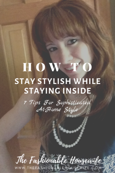 How To Stay Stylish While Staying Inside: 7 Tips For Sophisticated At-Home Style