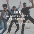 The Importance of Education for At-Risk Youth