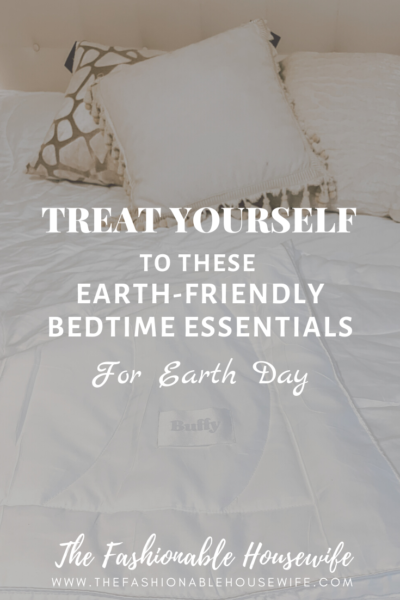 Treat Yourself To These Earth-Friendly Bedtime Essentials For Earth Day