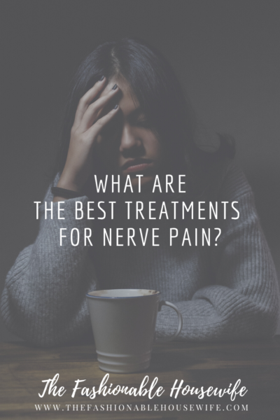 What are the best treatments for nerve pain?