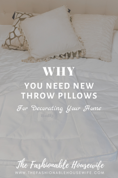 Why You Need New Throw Pillows For Decorating Your Home