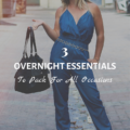 3 Overnight Essentials To Pack For All Occasions