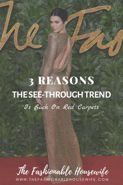 3 Reasons The See-Through Trend Is Back On Red Carpets