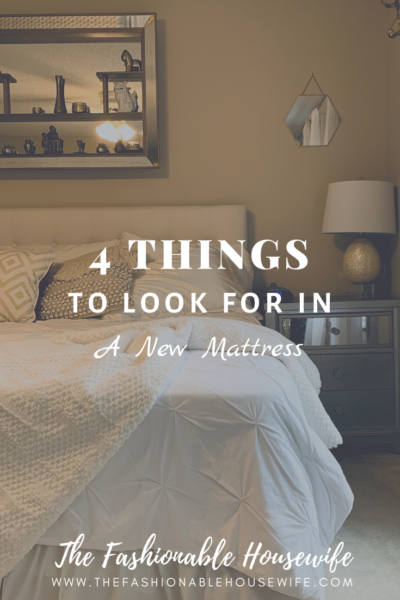 4 Things To Look For In A New Mattress