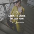 5 Chic Trends to Try Out This Summer
