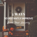 5 Ways to Instantly Improve Front Door Security