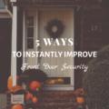 5 Ways to Instantly Improve Front Door Security