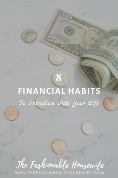 8 Financial Habits to Introduce Into Your Life