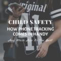 A phone tracking application gives you peace of mind as a parent.