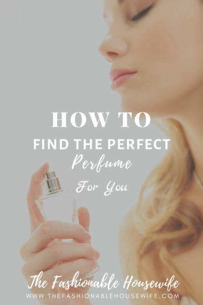 How To Find the Perfect Perfume for You