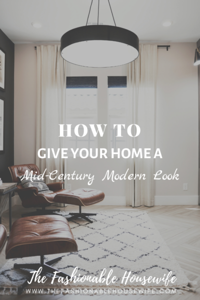 How To Give Your Home a Fresh Mid-Century Modern Look