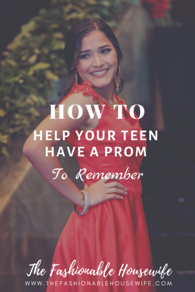 How To Help Your Teen To Have A Prom To Remember