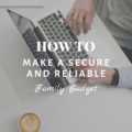 How To Make a Secure and Reliable Family Budget