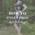 How To Style A Dress Multiple Ways