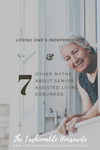 Losing One's Independence and 7 Other Myths About Senior Assisted Living Debunked