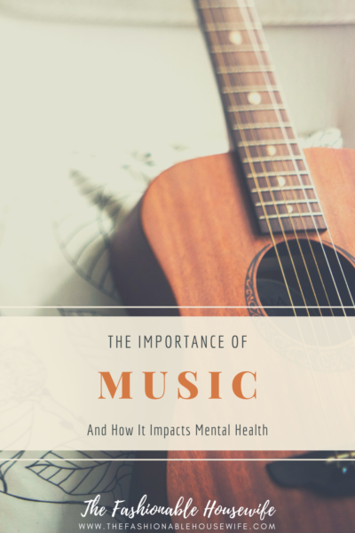 The Importance of Music And How It Impacts Mental Health