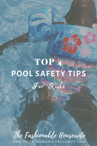Top 4 Pool Safety Tips For Kids