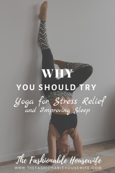 Why You Should Try Yoga for Stress Relief and Improving Sleep