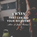 3 Ways That You Can Aid Your Recovery After A Hard Workout