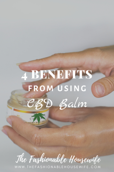 How Can You Benefit From a CBD Balm?