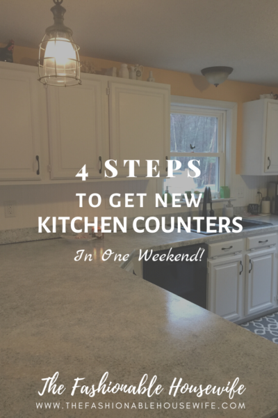 4 Steps To Get New Kitchen Counters In One Weekend