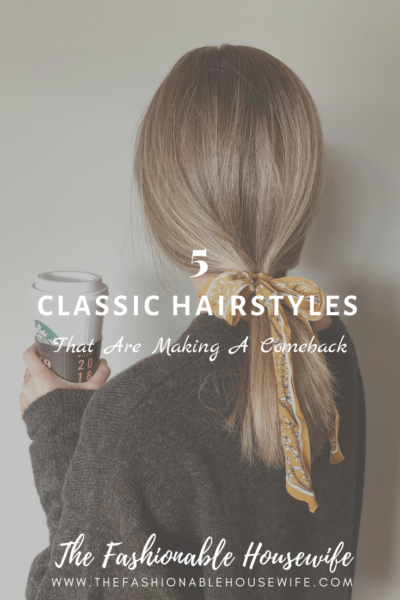 5 Classic Hairstyles That Are Making A Comeback This Year