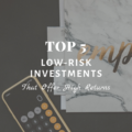 5 Top Low-Risk Investments That Offer High Returns