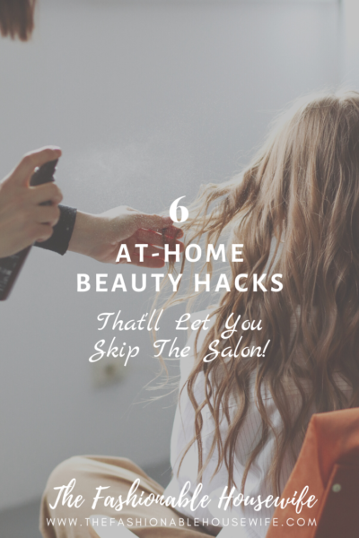 6 At-Home Beauty Hacks That Let You Skip The Salon!