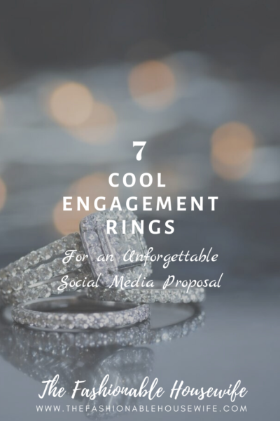 7 Cool Engagement Rings for an Unforgettable Social Media Proposal