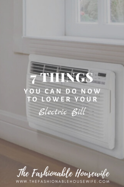 7 Things You Can Do Now to Lower Your Electric Bill