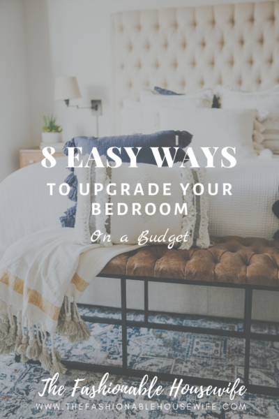 8 Easy Ways to Upgrade Your Bedroom on a Budget