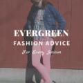 Evergreen Fashion Advice For Every Season