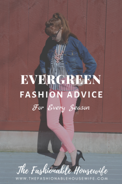 Evergreen Fashion Advice For Every Season