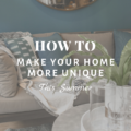 How To Make Your Home More Unique This Summer