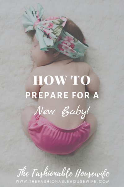 How To Prepare For a New Baby!