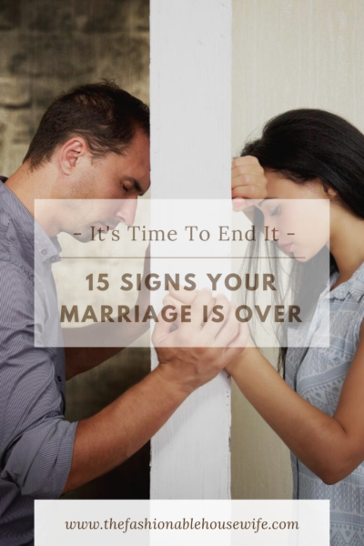It's Time to End It: 15 Signs Your Marriage Is Over
