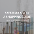 Safe Baby Gates: A Shopping Guide With Tips From The Pros