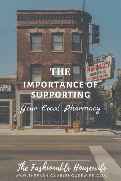 The Importance Of Supporting Your Local Pharmacy