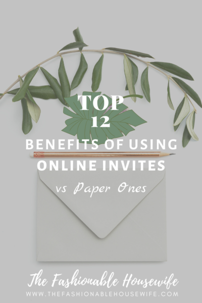 Top 12 Benefits Of Using Online Invites vs Paper Ones