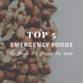Top 5 Emergency Foods To Have On Hand In 2020