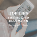 Top Tips For How To Become An Instagram Model