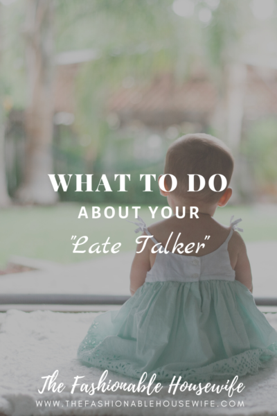 """What To Do About Your """"Late Talker"""""""