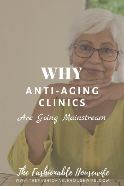 Why Anti-Aging Clinics Are Going Mainstream